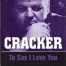 Cracker - To Say I Love You by Molly Brown – First Printing Hardback