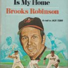 Third Base is My Home by Brooks Robinson - Hardback