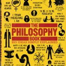 The Philosophy Book - Big Ideas Simply Explained - Hardback