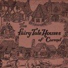 The Fairy Tale Houses of Carmel