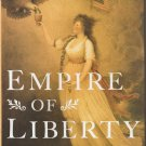 Empire of Liberty - A History of the Early Republic 1789-1815 – Hardback