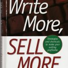 Write More, Sell More by Robert W. Bly - Hardback