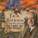 J. R. R. Tolkien - The Man Who Created the Lord of the Rings