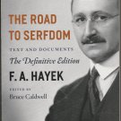 The Road to Serfdom - Text and Documents - The Definitive Edition by F. A. Hayek