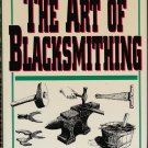 The Art of Blacksmithing by Alex W. Bealer