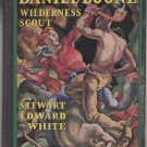 Daniel Boone - Wilderness Scout - Stewart Edward White – illustrated by James Daugherty - 1922