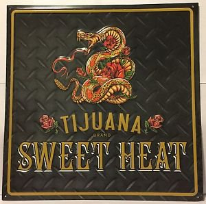 Tijuana Brand Sweet Heat Metal Sign 18x18 Inches