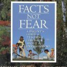 Facts Not Fear A Parent's Guide to Teaching Children about the Environment