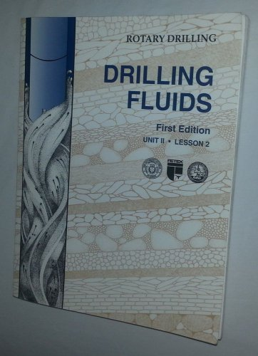 Drilling Fluids Set Lesson 2 Vol.2 ROTARY DRILING By Kate Van Dyke 2000Paperback