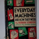 Rare 1950 Everyday Machines & How They Work by Herman Schneider Collect-Vtg-HC