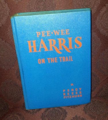 Rare 1922 Vintage Pee Wee Harris On The Trail-Percy Keese Fitzhugh western story