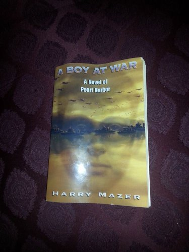 A Boy at War : A Novel of Pearl Harbor by Harry Mazer (2001, Paperback)