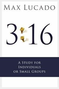 3:16 : A Study for Individuals or Small Groups by Max Lucado (2007, Paperback)