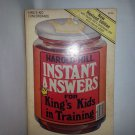 Instant Answers for King's Kids in Training by Harold Hill (1978, Paperback)