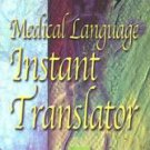 Medical Language Instant Translator by Davi-Ellen Chabner and Bruce A....