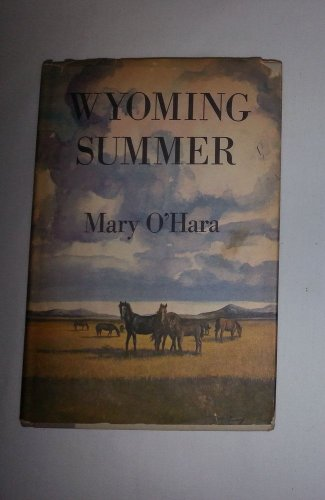 Rare 1963 Origina Classic Wyoming Summer By Mary O�Hara�s Collection Hc Vintage