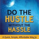 Do the hustle without the hassel