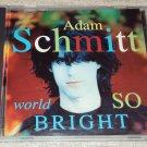 Adam Schmitt - World So Bright CD 12trks