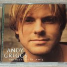 Andy Griggs - You Won't Ever Be Lonely CD 11trks