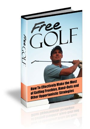 Play Golf Free Golfing Opportunities Ebook Guide