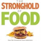 Breaking the Stronghold of Food: How We Conquered Food Addictions and...