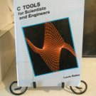 C-Tools for Scientists and Engineers (Computing that works)