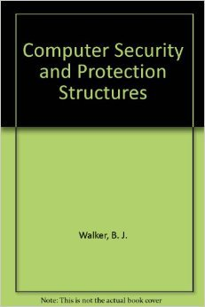 Computer Security and Protection Structures