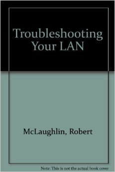 Troubleshooting Your Lan