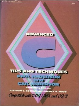 Advanced C: Tips and Techniques (Hayden Books C Library)
