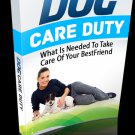 Dog Care Duty - What Is Needed To Take Care Of Your Best Friend - Ebook