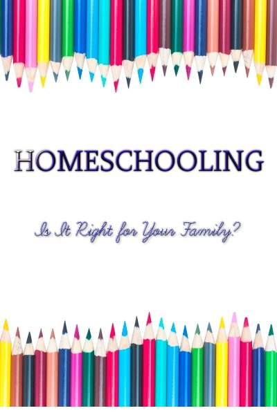 Homeschooling: Is It Right for Your Family? - Ebook