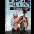 Midsection Meltdown - A Beginners Guide To Reveal Your Six Pack Abs Today-Ebook