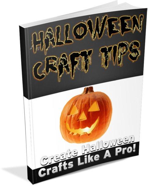 HALLOWEEN CRAFT TIPS � Tricks On Creating Halloween Crafts Like A Pro - Ebook