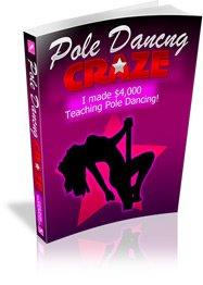 Pole Dancing Craze - Learn or Teach Pole Dancing - Ebook