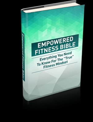 Empowered Fitness Bible - Great Information On Fitness Empowerment - Ebook