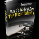 "Beginners Guide ""How To Make It Into The Music Industry - Ebook"