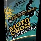 Motocross Superstar - A Biker's Guide To Extreme Motorsports - Ebook