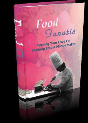 Food Fanatic-Guidance You Need To Be A Success At Having A Food Business-Ebook