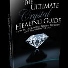 The Ultimate Crystal Healing Guide - Ebook