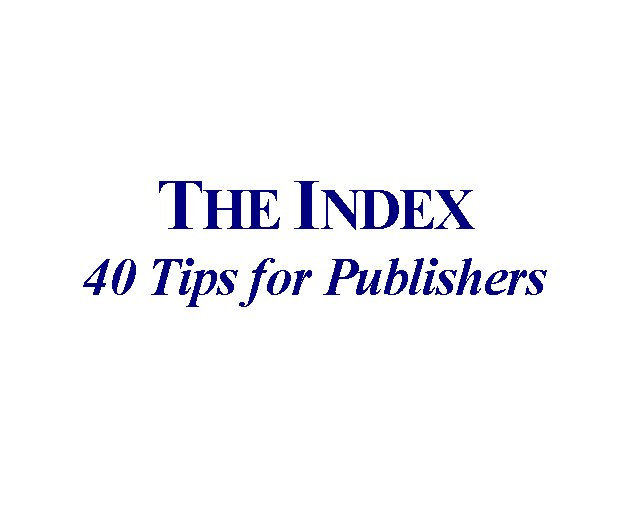 """""""The Index - 40 Tips for Publishers"""""""