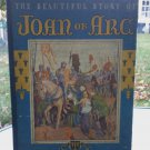 The Beautiful Story Of Joan Of Arc The Martyr Maid of France 1933 Antique Children's Book