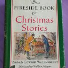 THE FIRESIDE BOOK OF CHRISTMAS STORIES by Edward Wagenknecht 1945 1st Edition Antique Book