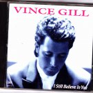 I Still Believe in You by Vince Gill CD 1992 - Very Good