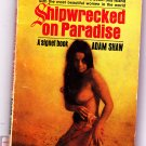 Shipwrecked on Paradise by Adam Shaw 1967 Paperback - Good