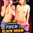 I Wanna Fuck A Black Man #4 - Adult DVD - COMPLETE