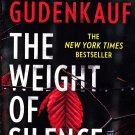 The Weight of Silence by Heather Gudenkauf 2016 Paperback Book - Very Good