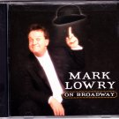 Mark Lowery on Broadway by Mark Lowery CD 2001 - Very Good