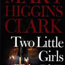 Two Little Girls in Blue by Mary Higgins Clark 2006 Hardcover Book - Very Good