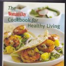 Woman's Day Cookbook for Healthy Living by Elizabeth Alston 2008 Hardcover Book - Very Good