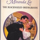 The Blackmailed Bridegroom by Miranda Lee 2000 Paperback Book - Very Good
